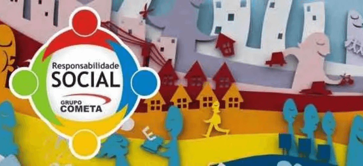 CONHEÇA AS AÇÕES DE RESPONSABILIDADE SOCIAL DO GRUPO COMETA